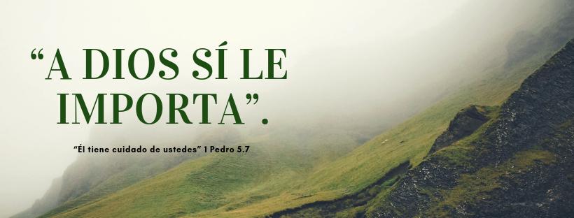 """A Dios sí le importa""."